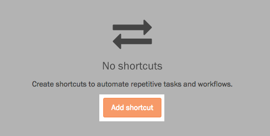 Screenshot of initial Add shortcut button on Shortcuts Editor page.